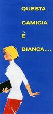 """* WERBUNG """" QUESTA CAMICIA E' BIANCA. . .FINCHE' NON LA SI CONFRONTA CON . . . ."""