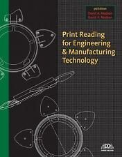 Print Reading for Engineering and Manufacturing Technology by David Madsen (201…