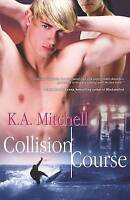 Collision Course by Mitchell, K. A., Acceptable Used Book (Paperback) FREE & FAS