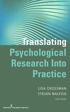 Translating Psychological Research into Practice by Lisa Grossman (2014,...