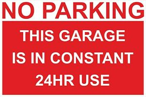 NO PARKING THIS GARAGE IN CONSTANT 24 HOUR USE SIGN - 300x200 400x300 600x400mm