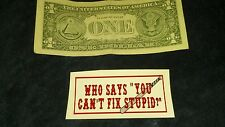 "HELLS ANGELS SUPPORT STICKERS ""STUPID"" small 1x3 inch"