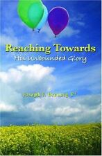 Reaching Towards His Unbounded Glory (Paperback or Softback)
