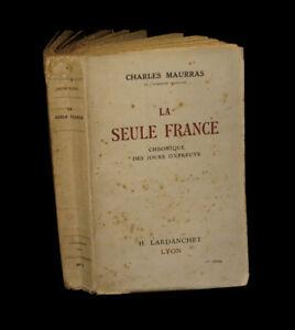 [ACTION FRANCAISE] MAURRAS (Charles) - La Seule France. EO.
