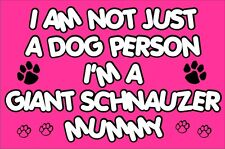 I'M NOT JUST A DOG PERSON I'M A GIANT SCHNAUZER MUMMY FRIDGE MAGNET GIFT DOG