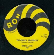 EDDIE LANG ‎– Troubles Troubles / She´s Mine All Mine (Ron) 7'