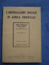 """L'IMPERIALISMO INGLESE IN AFRICA ORIENTALE-COLLANA """"LA ZAPPA SUI PIEDI"""" CYA 1941"""