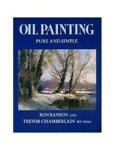 Oil Painting: Pure and Simple by Chamberlain, Trevor Paperback Book The Fast