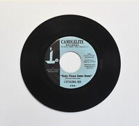 "Catalina Six Baby Please Come Home/It Had To..45 RPM 7"" single Doo Wop vinyl"