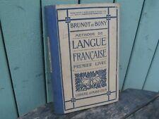 Scolaire Méthode Langue Française 1° LIVRE 1922 brunot & bony A. Colin