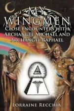 My Wingmen: Close Encounters with Archangel Michael and Archangel Raphael (Paper