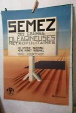 AFFICHE ANCIENNE SEMEZ DES GRAINES OLEAGINEUSES HUILE TOURTEAUX AGRICULTURE
