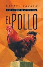 El Pollo : Una Historia de la Vida Real by Rafael Zavala (2013, Hardcover)