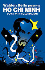Ho Chi Minh: Down with Colonialism! (Revolutions) BOOK Walden Bello Vietnam War