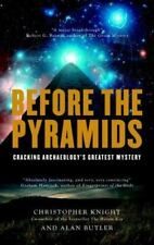 Before the Pyramids : Cracking Archaeology's Greatest Mystery by Alan Butler an…