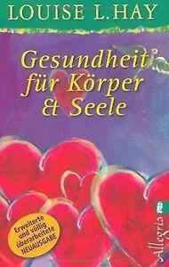 Gesundheit für Körper und Seele von Hay, Louise L. | Buch | Zustand gut