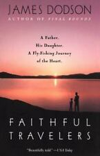 Faithful Travelers: A Father, His Daughter, A Fly-fishing Journey of the Heart