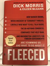 Fleeced HAND SIGNED by Dick Morris, 1st Edition 2008 Excellent Condition