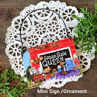 DECO Mini Sign GARAGE SALE QUEEN Fun Friend Gift  Flea vintage flea Ornament