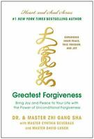 Greatest Forgiveness: Bring Joy and Peace to Your Life with the Power of Uncondi