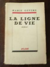 MARIE GEVERS LA LIGNE DE VIE   PLON   1937  ENVOI DE L'AUTEUR
