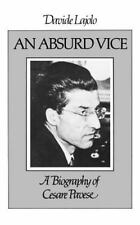 Absurd Vice: A Biography of Cesare Pavese: By Davide Lajolo