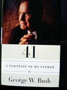 41: A PORTRAIT OF MY FATHER, George W. Bush, SIGNED