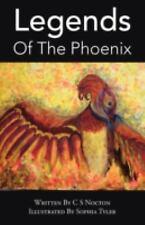 Legends of the Phoenix by C. S. Nocton (2008, Paperback)