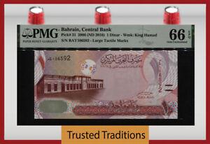 TT PK 31 2006 (ND 2016) BAHRAIN CENTRAL BANK 1 DINAR KING HAMAD PMG 66 EPQ GEM!