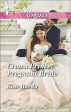 Harlequin Romance: Crown Prince, Pregnant Bride 4438 by Kate Hardy (2014, Paper…
