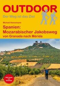 Spanien Mozarabischer Jakobsweg Granada nach Merida Bd.227 Outdoor Wanderführer