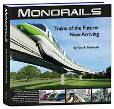 MONORAIL BOOK Monorails: Trains of the Future-Now Arriving, photo-rich hardcover