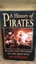 A History of Pirates by Nigel Cawthorne (B-71K)