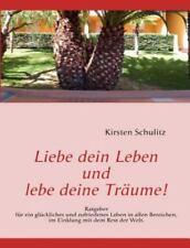 Liebe dein Leben und lebe deine Träume! (German Edition), , Schulitz, Kirsten, V