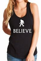 Ladies Tank Top Believe T Shirt Sasquatch Bigfoot Animal Planet Funny TShirt Tee