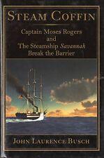 """Steam Coffin: Capt. Rogers & SAVANNAH Break the Barrier"" -SSHSA sHiPs WORLDWIDE"