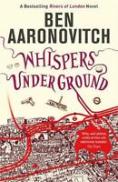 Whispers Under Ground (Rivers of London 3), Aaronovitch, Ben, New,