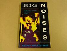 BOOK / BIG NOISES (GEOFF NICHOLSON)