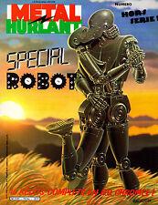 Métal Hurlant N°79 bis - Hors-Série - Spécial Robot - Septembre 1982