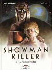 BD DELCOURT / EO / SHOWMAN KILLER / TOME 3 - LA FEMME INVINSIBLE--FRUCTUS