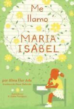 Me llamo Maria Isabel by Ada, Alma Flor