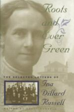 Roots and Ever Green: By Ina Dillard Russell