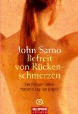 Befreit von Rückenschmerzen: Die Körper-Seele-Verbindung realisieren Sarno, John