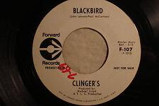 "CLINGERS ""Blackbird"" b/w ""Something here in my Heart"" PROMO FOWARD 107 VG to VG+"