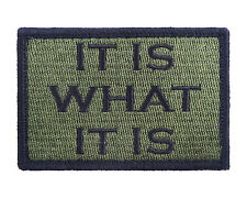 It Is What It Is Green & Black Hook & Loop Tactical Funny Morale Tags Patch