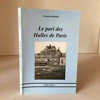 Spedizione Di Autore François Sanchez Il Pari Delle Halles Di Parigi Aubin 2001
