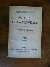 MORTON FULLERTON W. - Au seuil de la Provence. Le Rhone Cévenol.- Envoi -