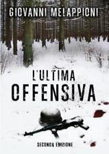L' Ultima Offensiva - Seconda Edizione by Giovanni Melappioni (2014, Paperback)