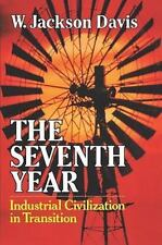 The Seventh Year: Industrial Civilization in Transition [Paperback] [Apr 01, 1..