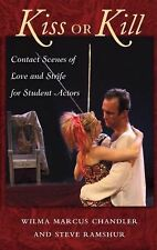 Kiss or Kill: Contact Scenes of Love and Strife for Young Actors, Steve Ramshur,